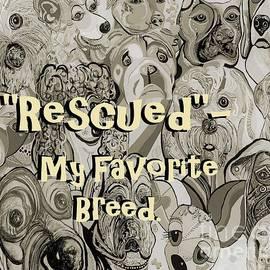 Rescued - My Favorite Breed by Eloise Schneider Mote