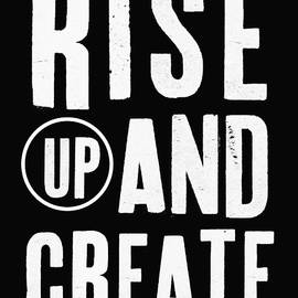 Rise Up And Create- Art by Linda Woods