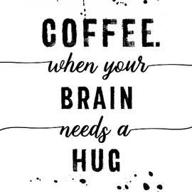 Melanie Viola - TEXT ART Coffee - when your brain needs a hug