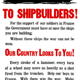 War Is Hell Store - To Shipbuilders - Our Country Looks To You