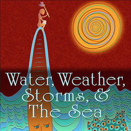 Water - Weather - Storms - The Sea by Becky Titus