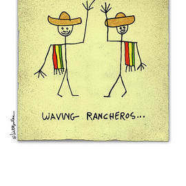 waving rancheros... - Will Bullas