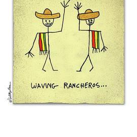 waving rancheros... - Will Bullas