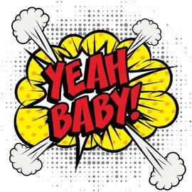 Yeah Baby Pop Art Comics Explosion by Gal Amar