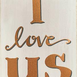 I Love Us Signage Art by Reid Callaway