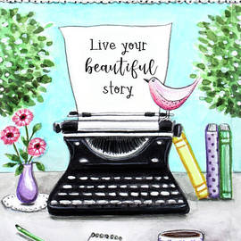 Live Your Beautiful Story by Elizabeth Robinette Tyndall