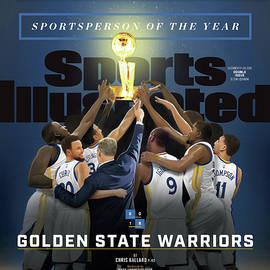 2018 Sportsperson Of The Year Golden State Warriors Sports Illustrated Cover