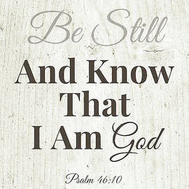 Be Still And Know That I Am God- Art By Linda Woods by Linda Woods