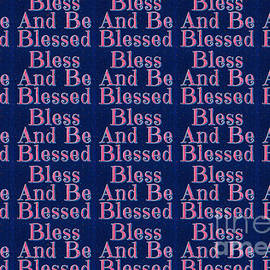 Bless And Be Blessed Pattern version I by Diann Fisher