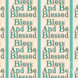 Bless And Be Blessed Pattern version II by Diann Fisher