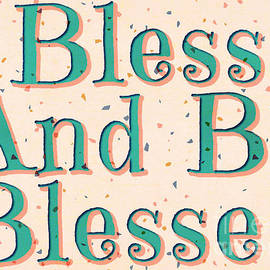 Bless And Be Blessed version II by Diann Fisher