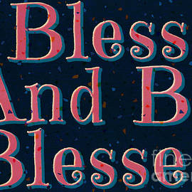 Bless And Be Blessed version III by Diann Fisher