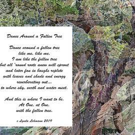 Dance Around A Fallen Tree by Lynda Lehmann