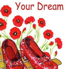 Follow Your Dream Wizard Of Oz Ruby Slippers by Irina Sztukowski