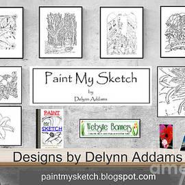 Paint My Sketch by Delynn Addams by Delynn Addams