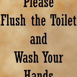 Please Flush The Toilet And Wash Your Hands, Restroom Sign, Bathroom Decor, by David Millenheft