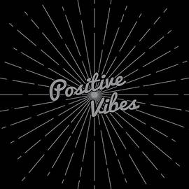 Positive Vibes by Len Tauro
