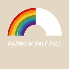 Rainbow Half Full- Art by Linda Woods by Linda Woods