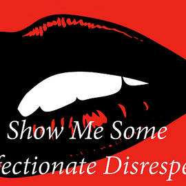 Show Me Some Affectionate Disrespect by Doc Braham