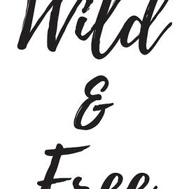 Wild And Free Shirt, Funny Quote Shirts, Gift Shirts, Best Friend Shirts, by David Millenheft