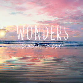 Wonders Never Cease with text  by Robin Dickinson