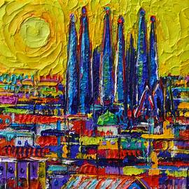 ABSTRACT BARCELONA ROOFTOPS AND SAGRADA FAMILIA 3D textural knife oil painting by Ana Maria Edulescu by Ana Maria Edulescu