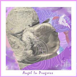 Angel In Progress by Marlene Rose Besso