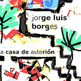 Borges House of Asterion 2  by Paul Sutcliffe