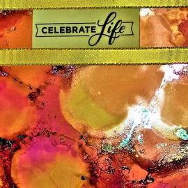Celebrate Life by Karen Tauber