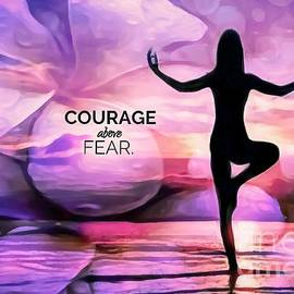 Courage Above Fear by Laurie's Intuitive