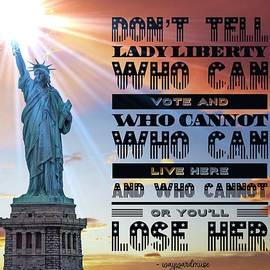 Don't Tell Lady Liberty What to Do by Judy Kennedy