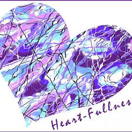 Heart Fullness  by Marlene Rose Besso
