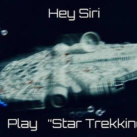 Hey Siri Play Star Trekking  by Neil R Finlay