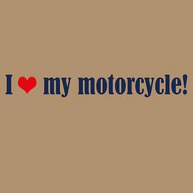 I love my motorcycle by Johanna Hurmerinta