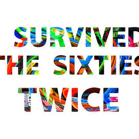I Survived the Sixties TWICE