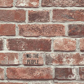 Just Another Brick In The Wall - We The People by Diann Fisher