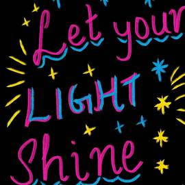 Let Your Light Shine  by Nishma Creations