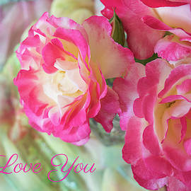 Lovely Roses with I Love You by Nancy Jacobson