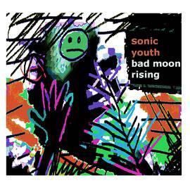 Sonic Youth 1985 Bad Moon Rising  by Enki Art