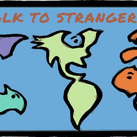 Talk to Strangers by Ricardo Levins Morales