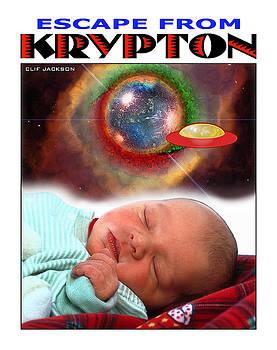 Clark Dreams - Escape From Krypton by Clif Jackson
