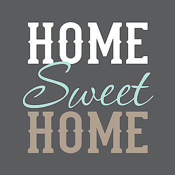 Home Sweet Home by