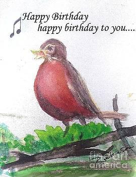 Red Robin singing Happy Birthday by Ruthann  Hanson