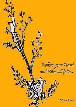 Follow your Heart and Bliss will follow by Hema Rana