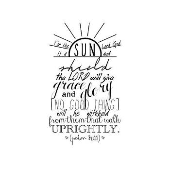 for The Lord God Is A Sun And Shield: by Traci Beeson