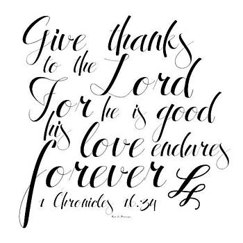 give Thanks To The Lord, For He Is by Traci Beeson