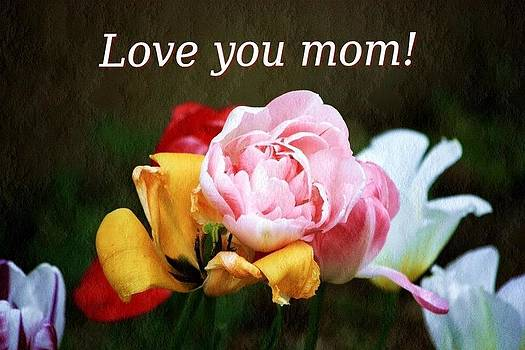Love You Mom by M Gabo