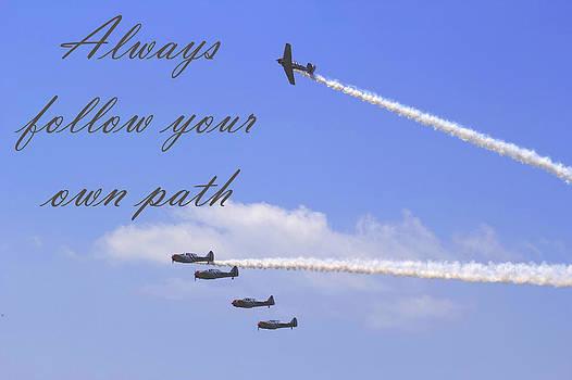 Always Follow Your Own Path by April Wietrecki Green