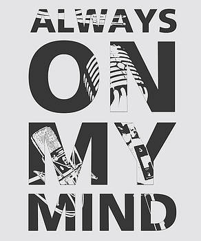 Always on my mind by Gina Dsgn