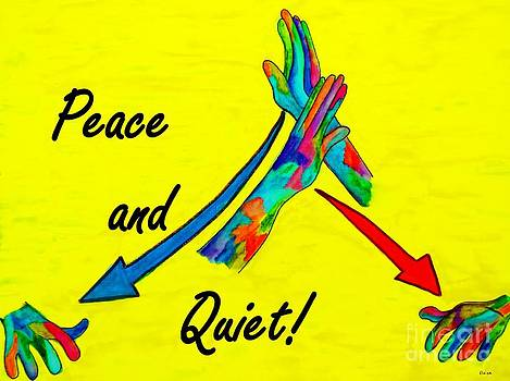 American Sign Language Peace and Quiet by Eloise Schneider